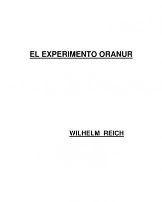Wilhelm Reich - El Experimento Oranur