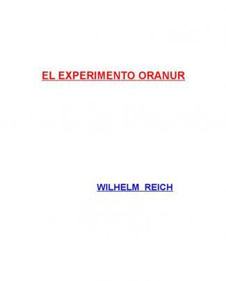 El Experimento Oranur - Wilhelm Reich