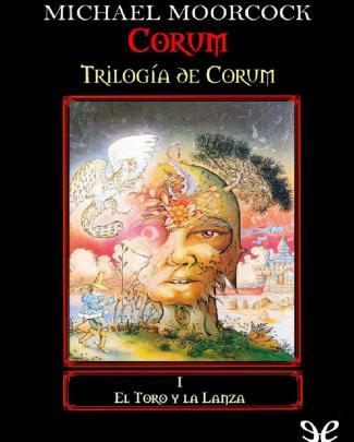El Toro Y La Lanza - Michael Moorcock