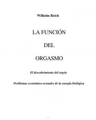 La Función Del Orgasmo. Wilhelm Reich.