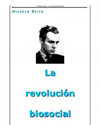 La Revolucion Biosocial Por Wilhelm Reich
